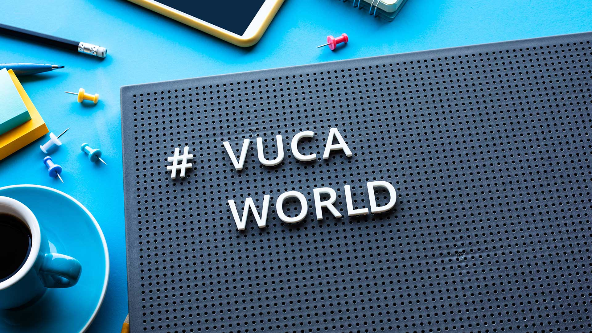 Leading in a VUCA World - Changing Conditions and Our Hybrid Work Environment